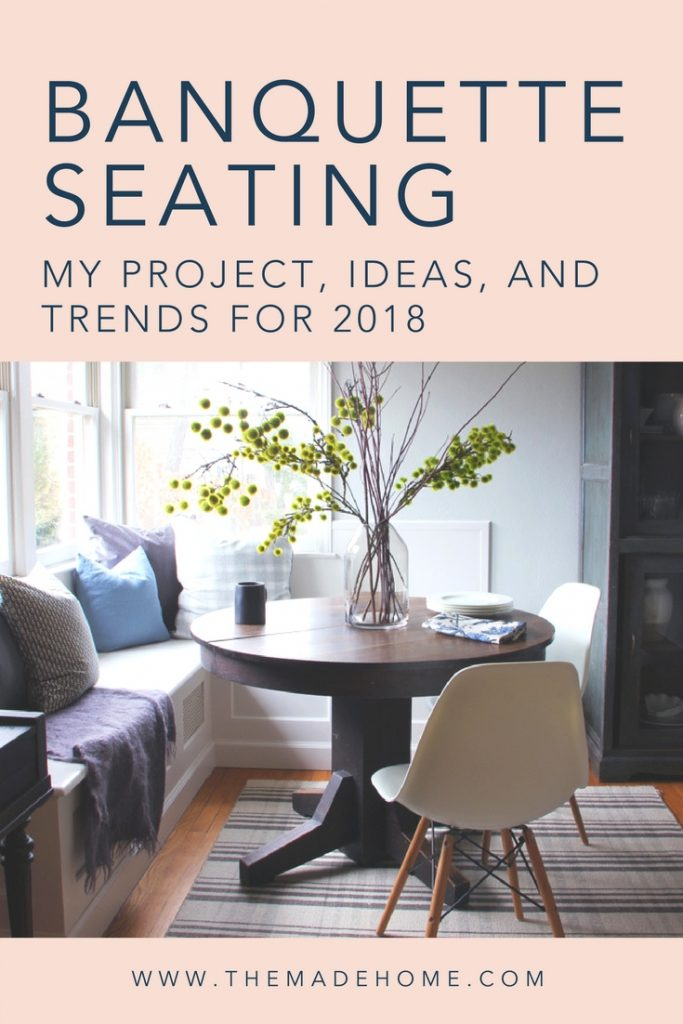 EVERYTHING about Banquette Seating: My Project, Ideas, and Trends for 2018